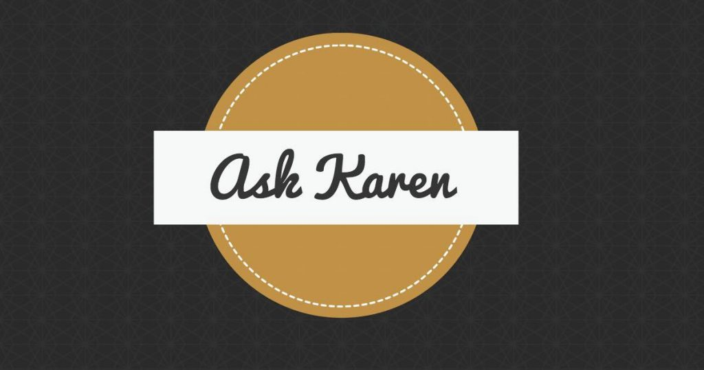 Ask Karen Troop